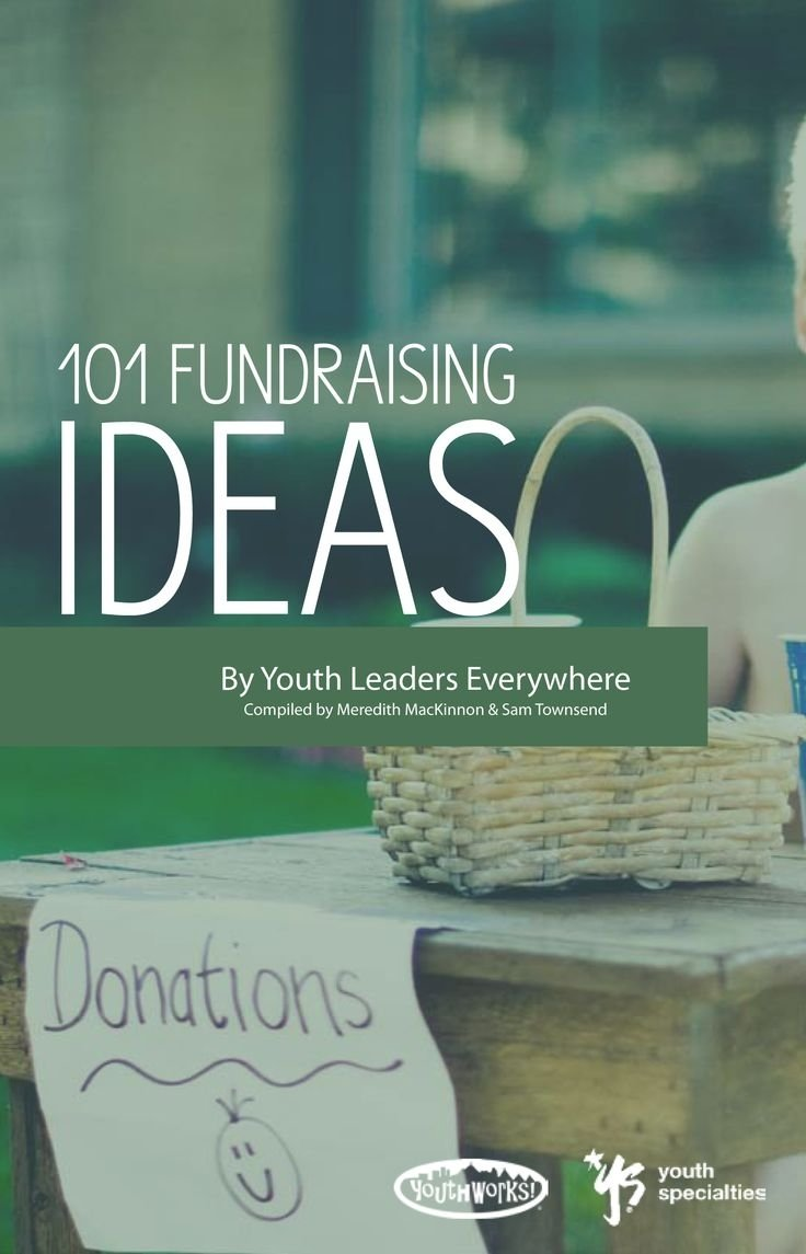 10 Spectacular Fundraising Ideas For Church Youth Groups 732 best fundraising ideas images on pinterest nonprofit 1 2021