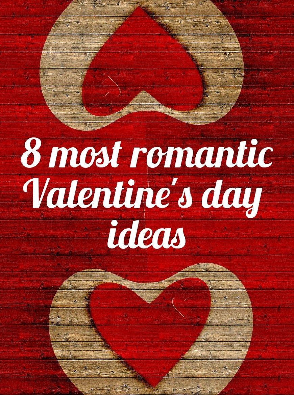 10 Fashionable Romantic Valentines Ideas For Him 8 most romantic valentines day ideas live your dreams 6 2020