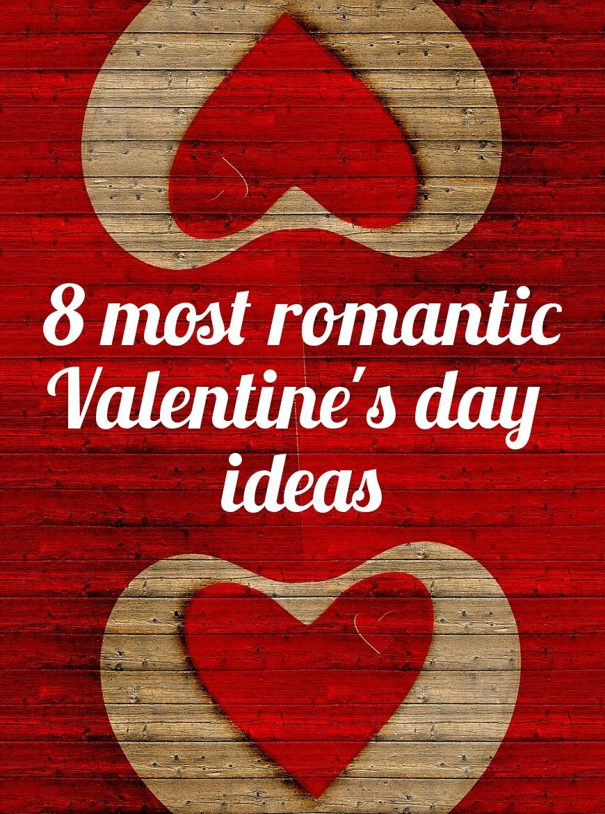 8 most romantic valentines day ideas - live your dreams