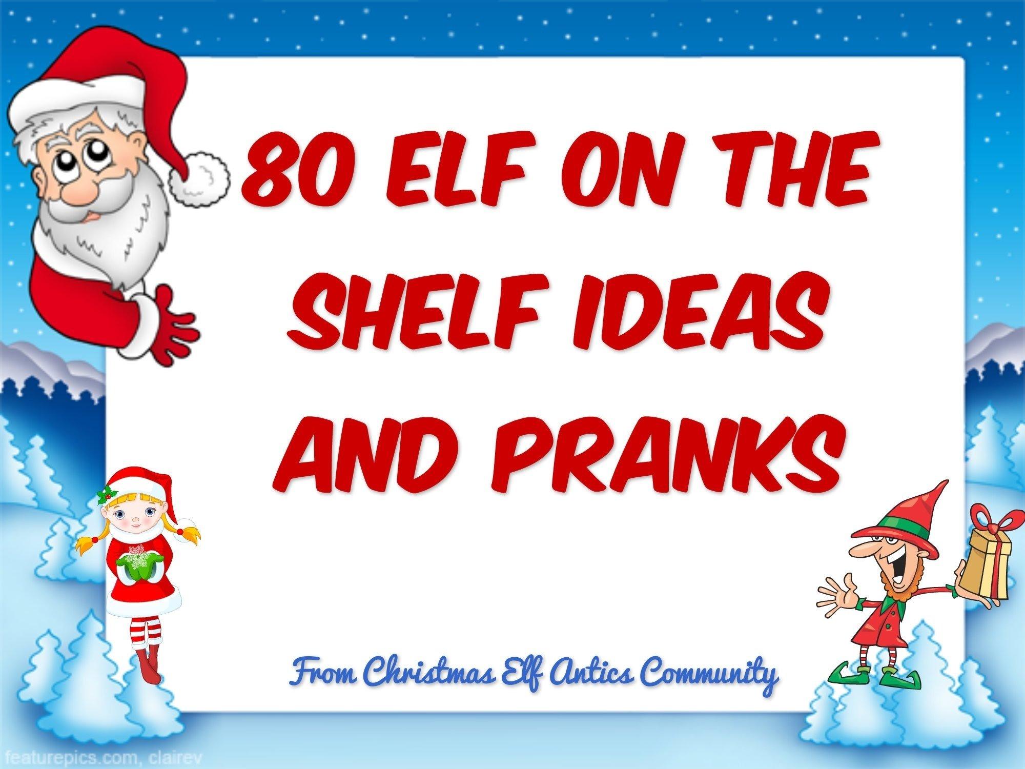 10 Most Popular Ideas For Elf On The Shelf Pranks 80 elf on the shelf ideas pictures and pranks elf on the shelf 2020