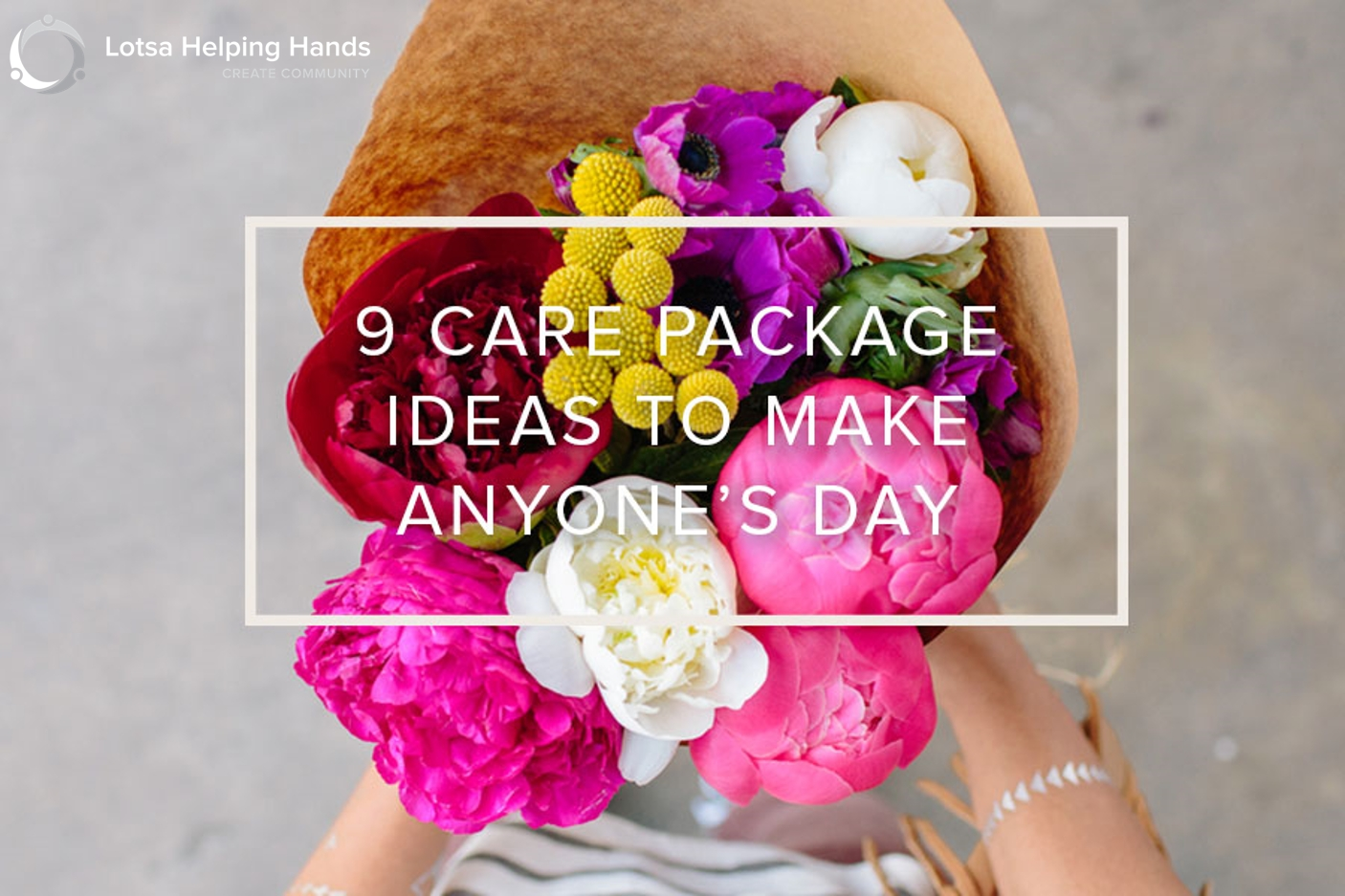 9 care package ideas to make anyone's day | lotsa helping hands