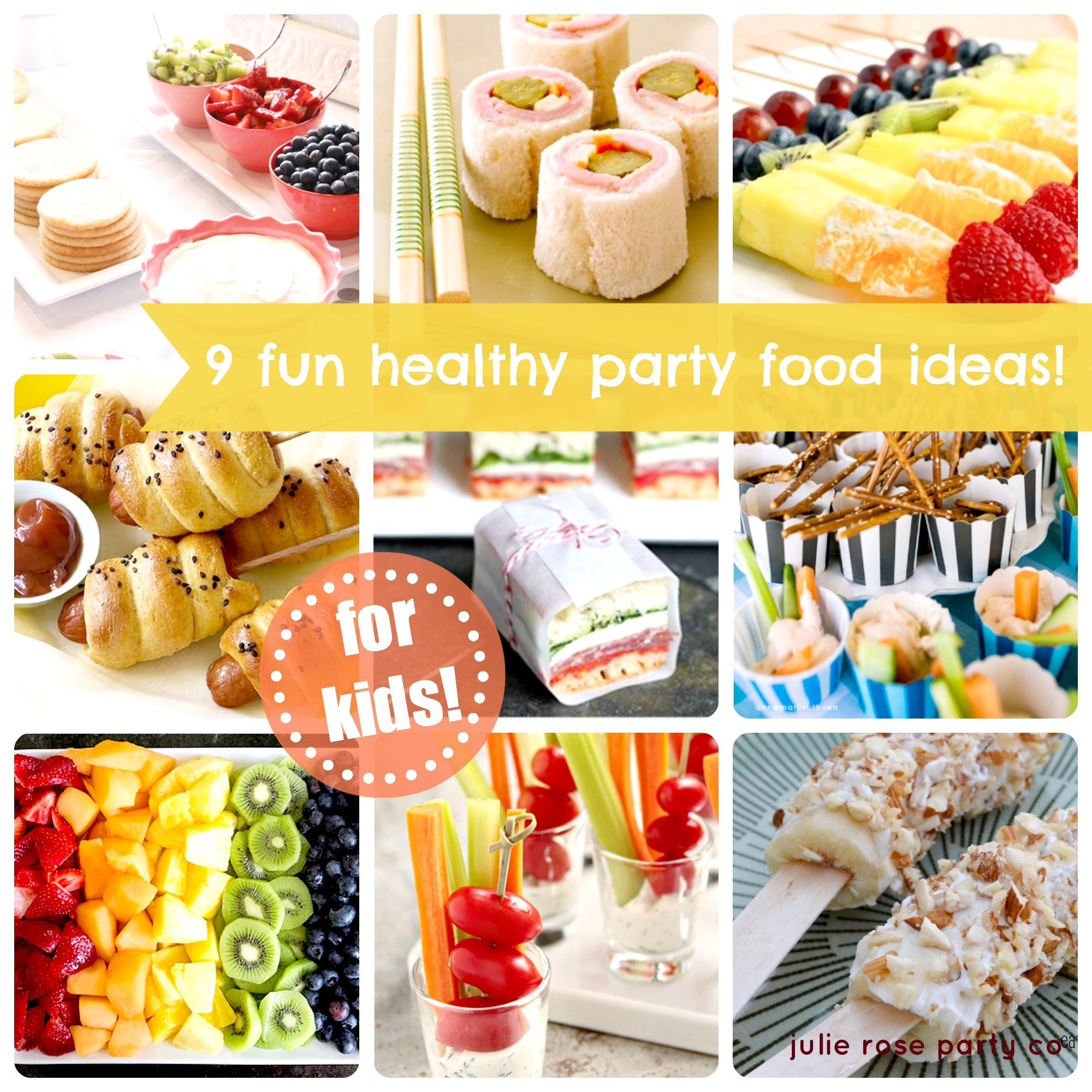 9 fun and healthy party food ideas {kids} | julie rose party co.