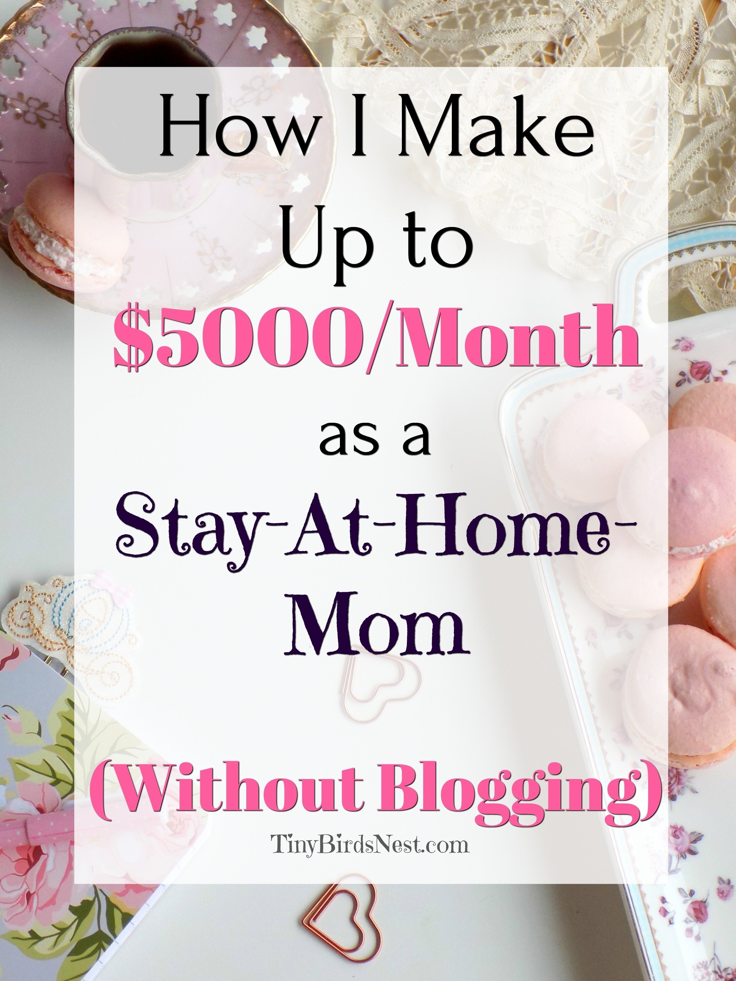 10 Trendy Ideas For Stay At Home Moms To Make Money 9 ways i make money as a stay at home mom tiny birds nest beautiful 2020