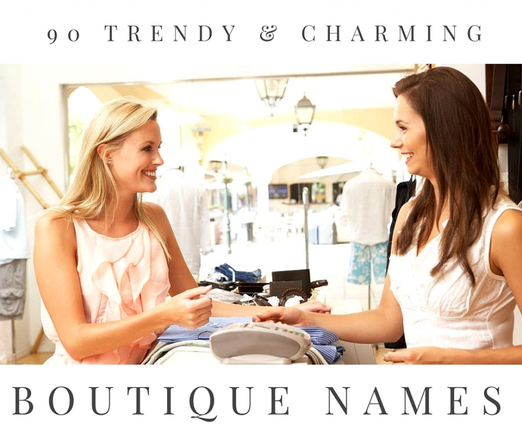 10 Wonderful Fashion Boutique Business Name Ideas 90 trendy and charming boutique names toughnickel 2020