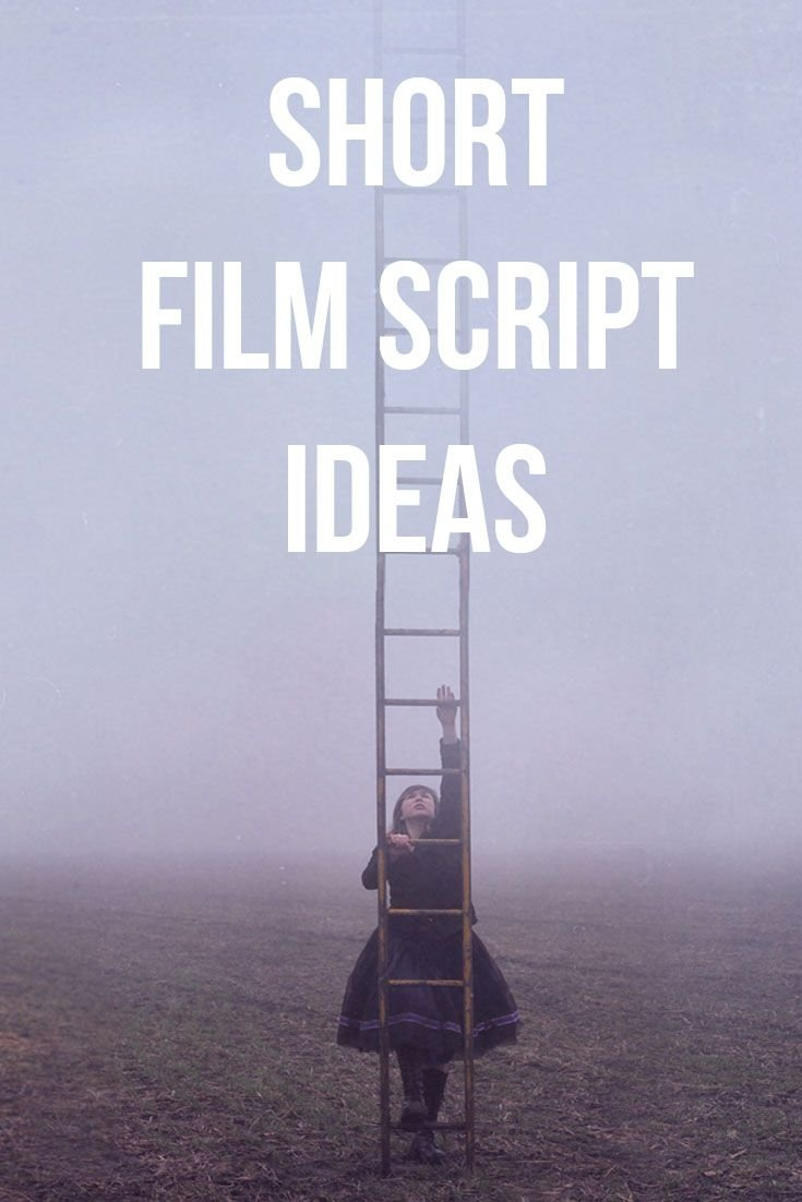 10 Unique Short Film Ideas For School a list of idea prompts for short films where do your story ideas