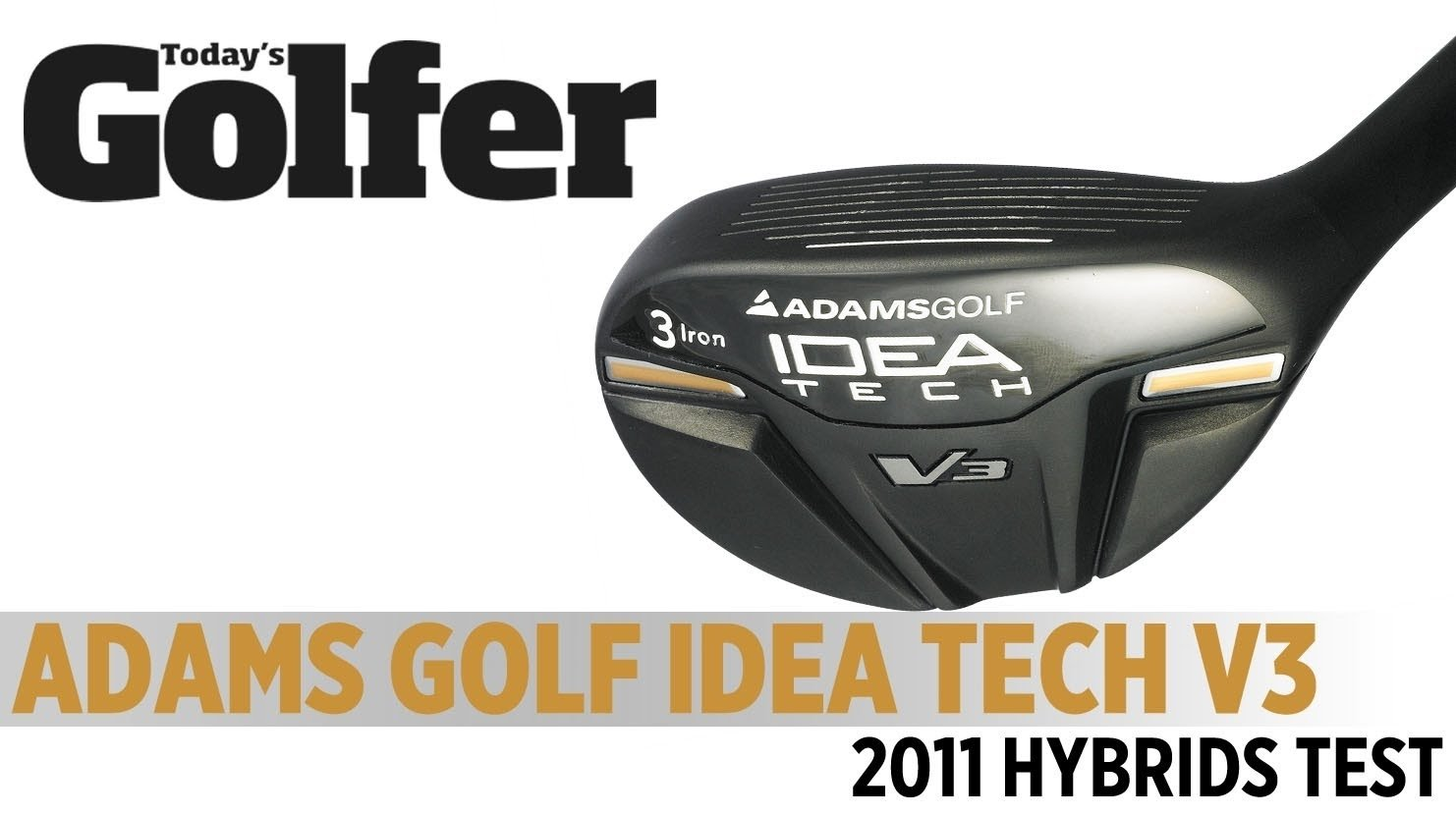 10 Perfect Adams Idea Tech V3 Hybrid adams golf idea tech v3 hybrid 2011 hybrids test todays golfer