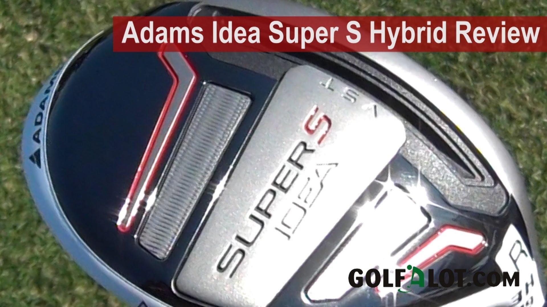 10 Attractive Adams Idea Super Hybrid Review adams ideas super s hybrid reviewgolfalot youtube 2021