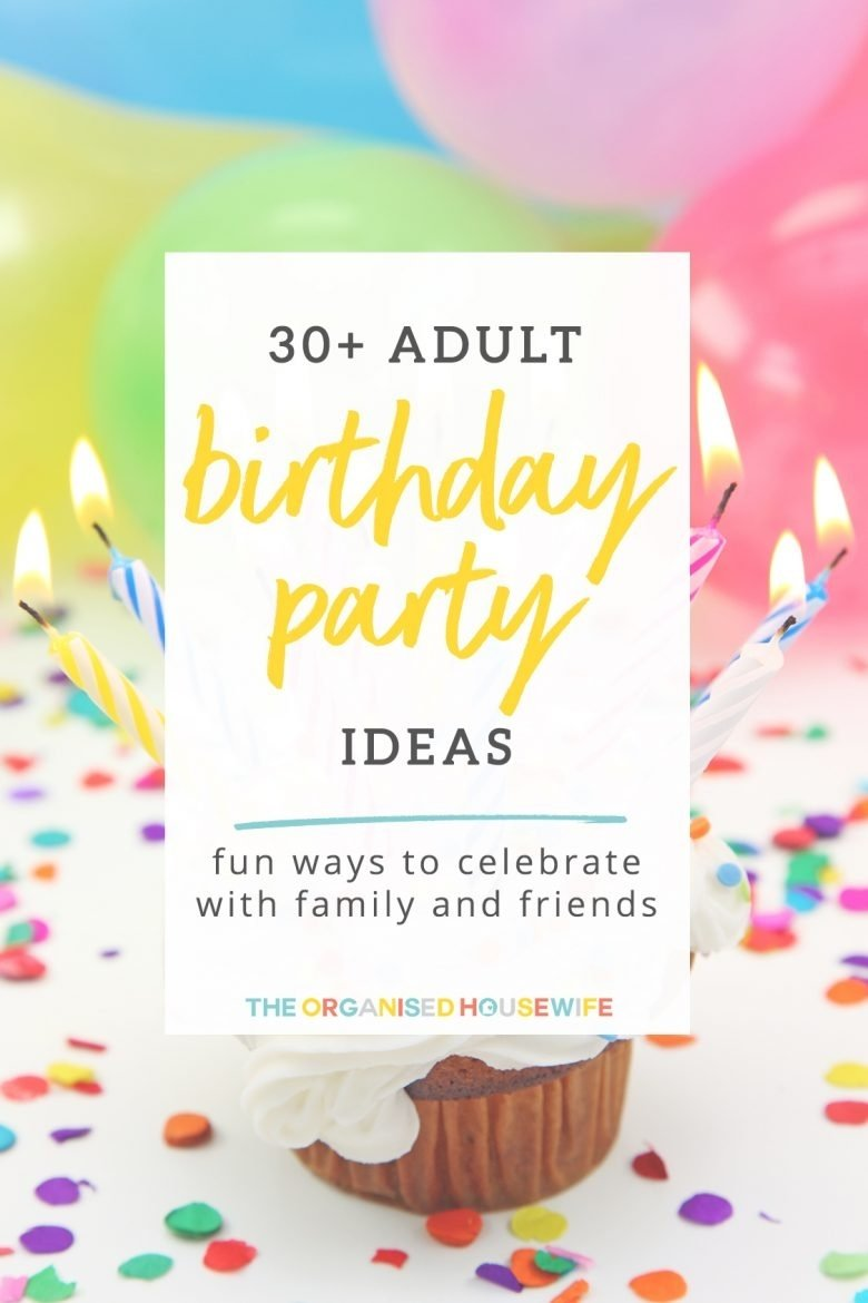 10 Stylish Fun Adult Birthday Party Ideas adult birthday party ideas the organised housewife 3