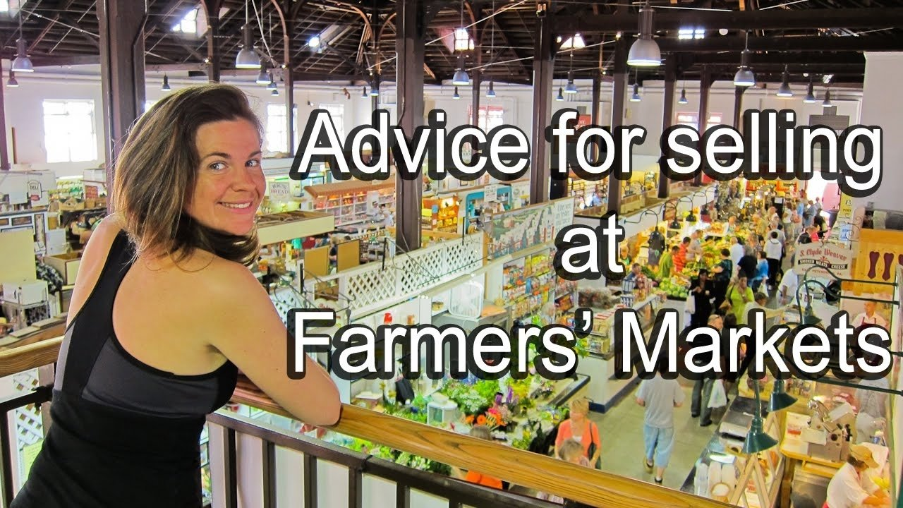 10 Nice Farmers Market Ideas To Sell advice for selling at farmers markets youtube 2020