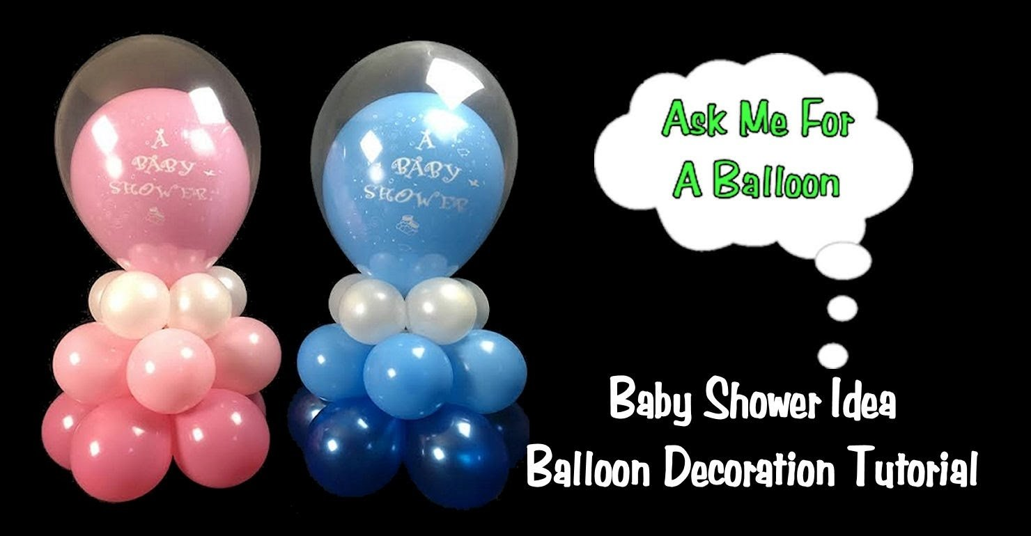 10 Nice Baby Shower Balloon Decoration Ideas baby shower balloon decoration idea balloon centerpiece tutorial 2020