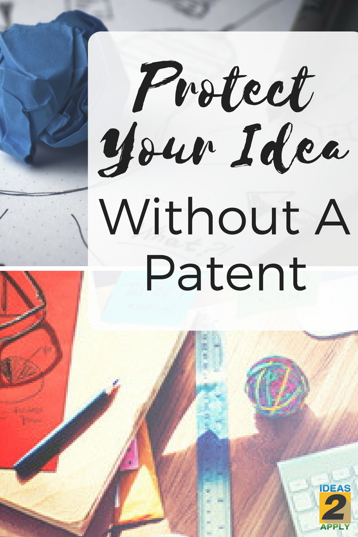 10 Elegant How To Protect An Idea Without A Patent before you partner how to protect your invention idea c2b7 ideas2apply