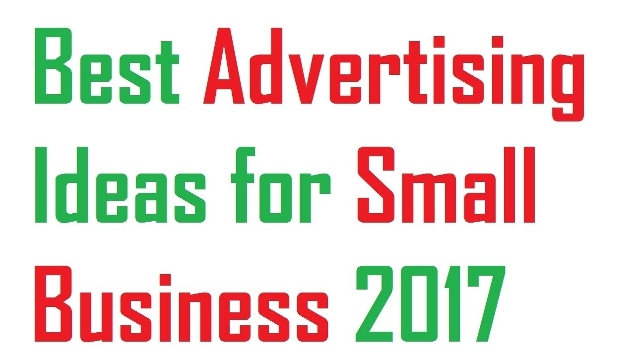 best advertising ideas for small business 2017 - youtube