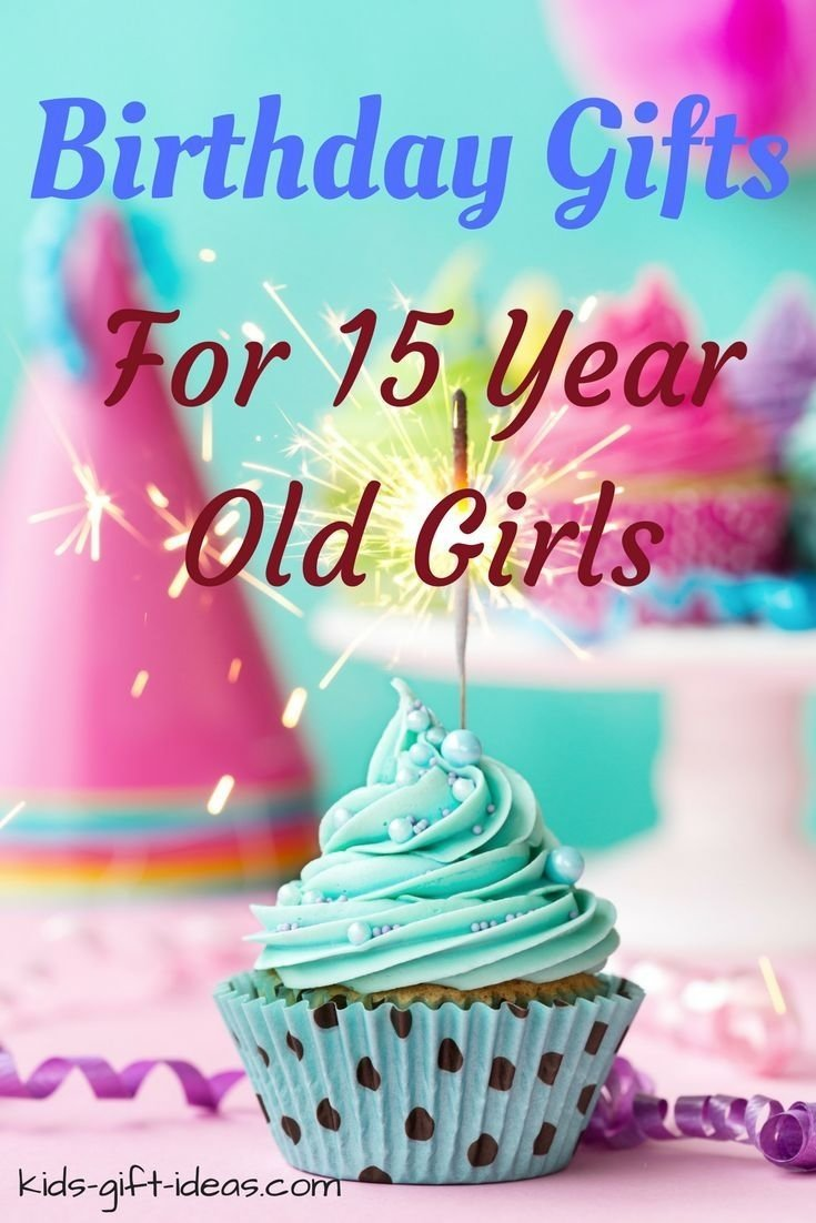 10 Great Gift Ideas For 15 Year Old Girl