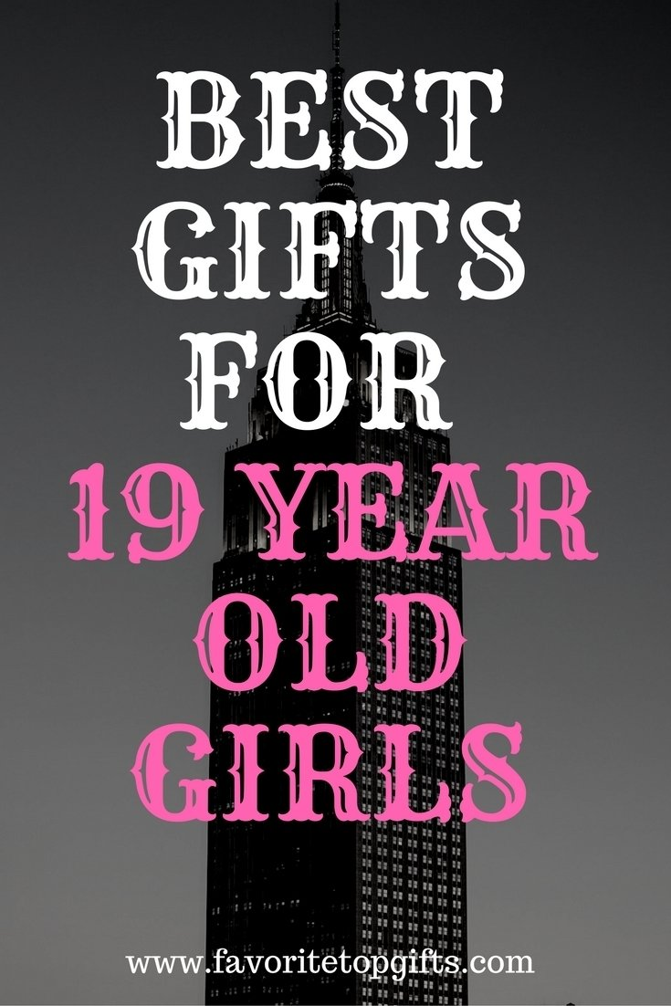 10 Great 19 Year Old Birthday Ideas best gifts for 19 year old girls holidays gift and girls 2021