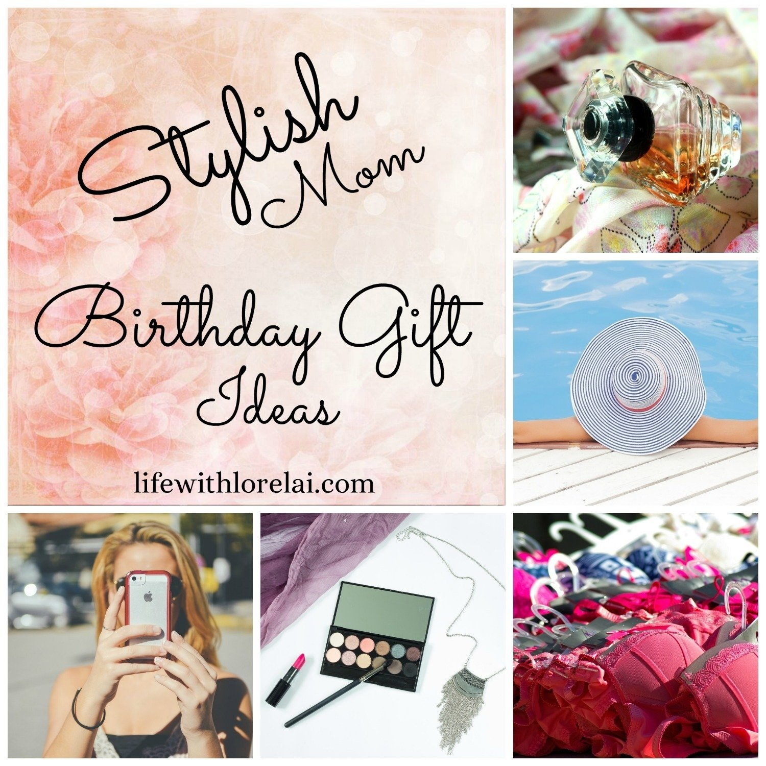 10 Unique Gift Ideas For Mom Birthday birthday gift ideas for the stylish mom life with lorelai 9 2021