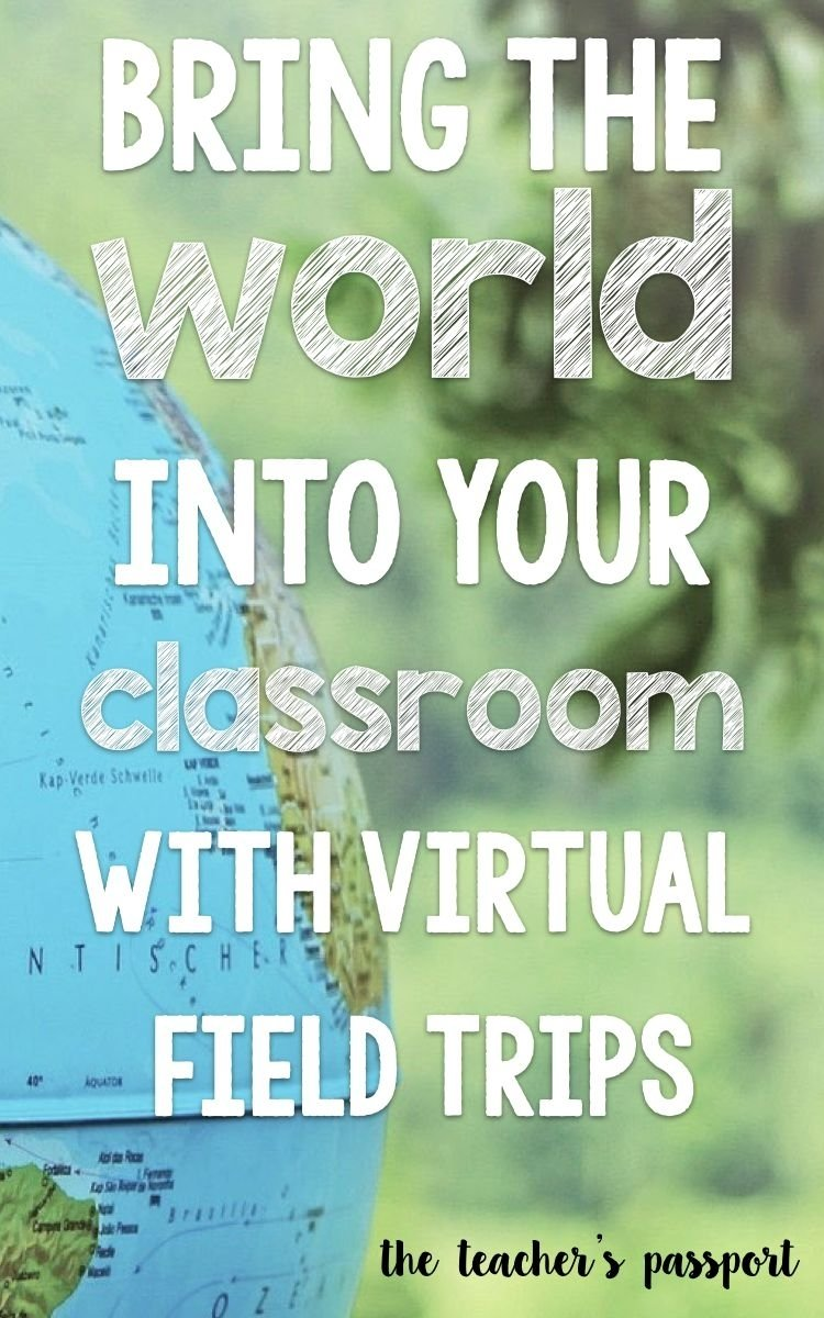 10 Trendy High School Field Trip Ideas bring the world into your classroom with virtual field trips 2020