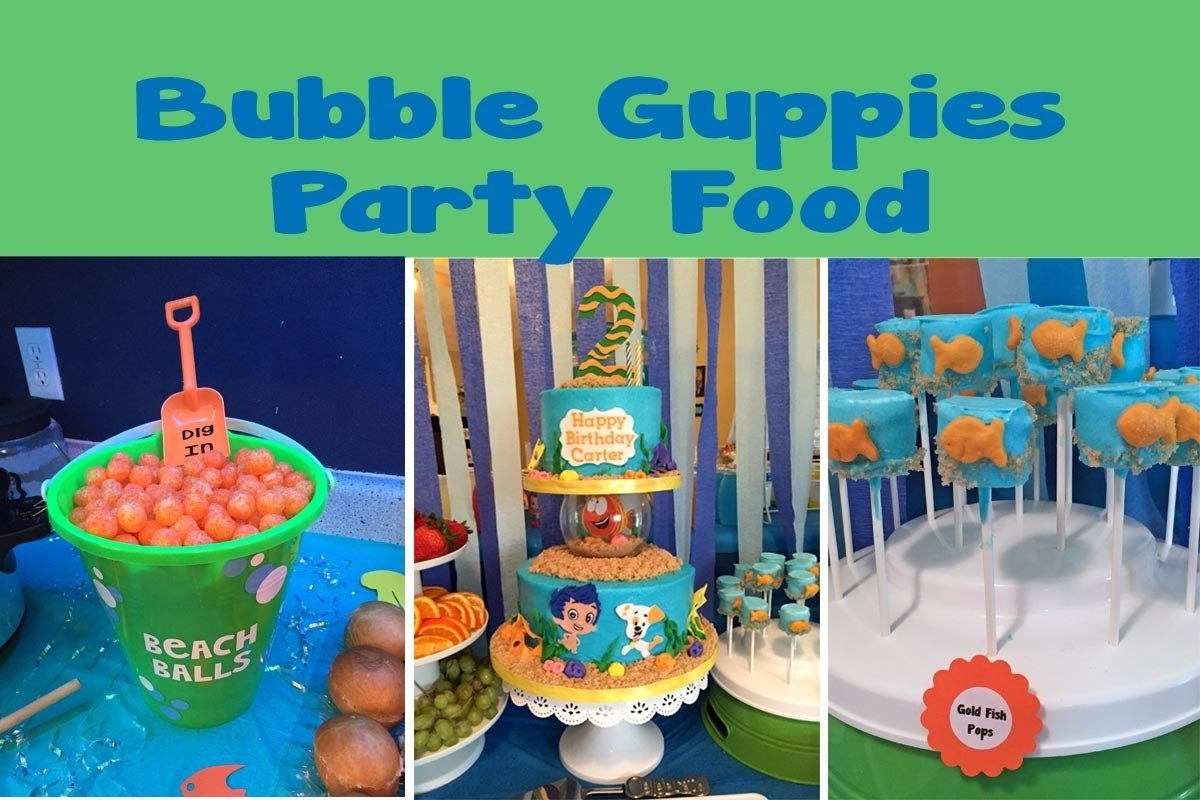 10 Trendy Bubble Guppies Birthday Party Food Ideas bubble guppies themed party food 47 youtube 1