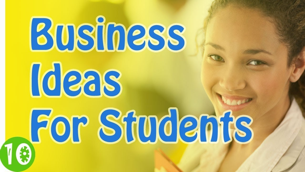 10 Stylish Business Ideas For College Students business ideas for college students best easy low cost youtube 1