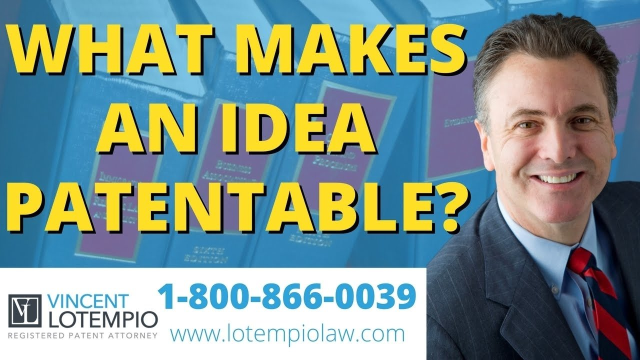 10 Unique Can I Patent An Idea can i patent my idea what makes an idea patentable inventor 1 2020