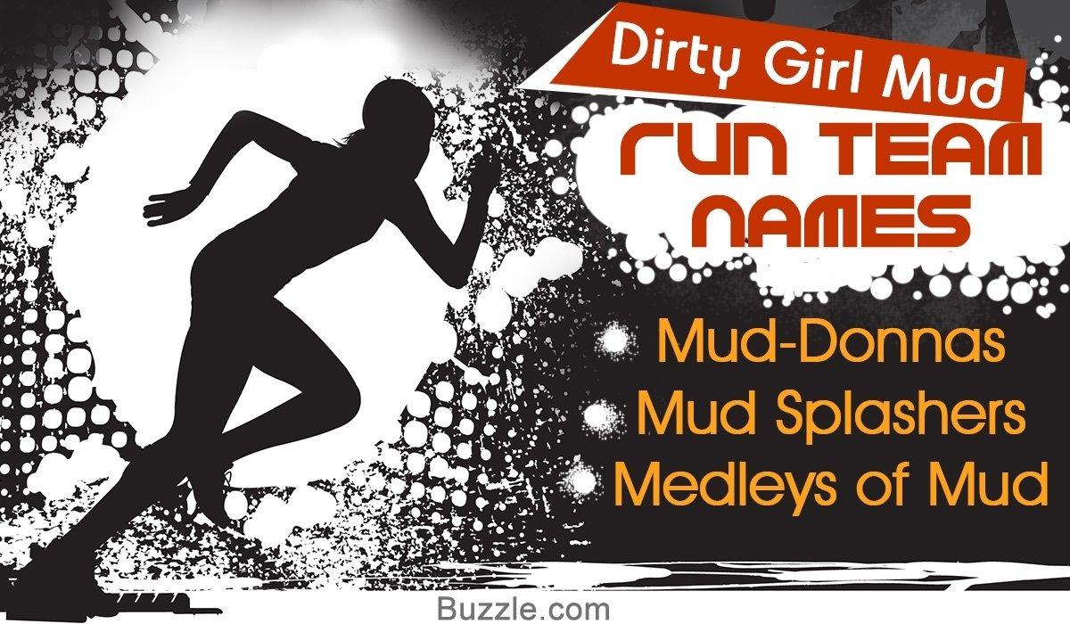 10 Fantastic Mud Run Team Name Ideas catchy team name ideas to nail the dirty girl mud run 2020