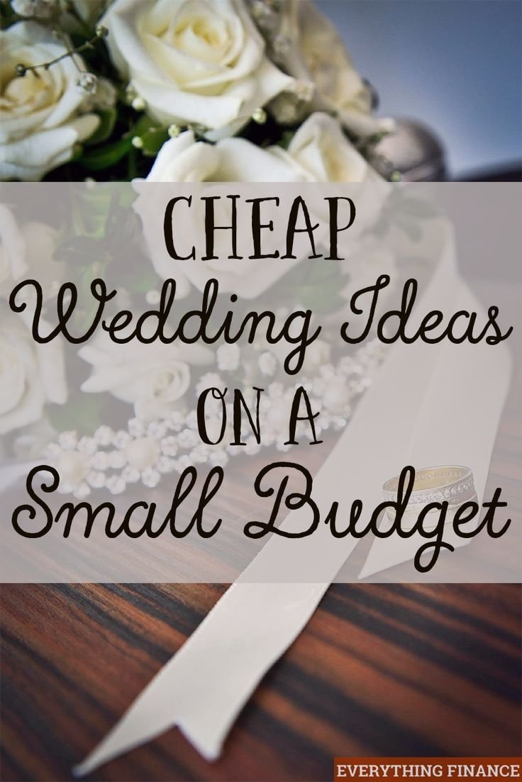 cheap wedding ideas on a small budget | cheap wedding ideas, frugal