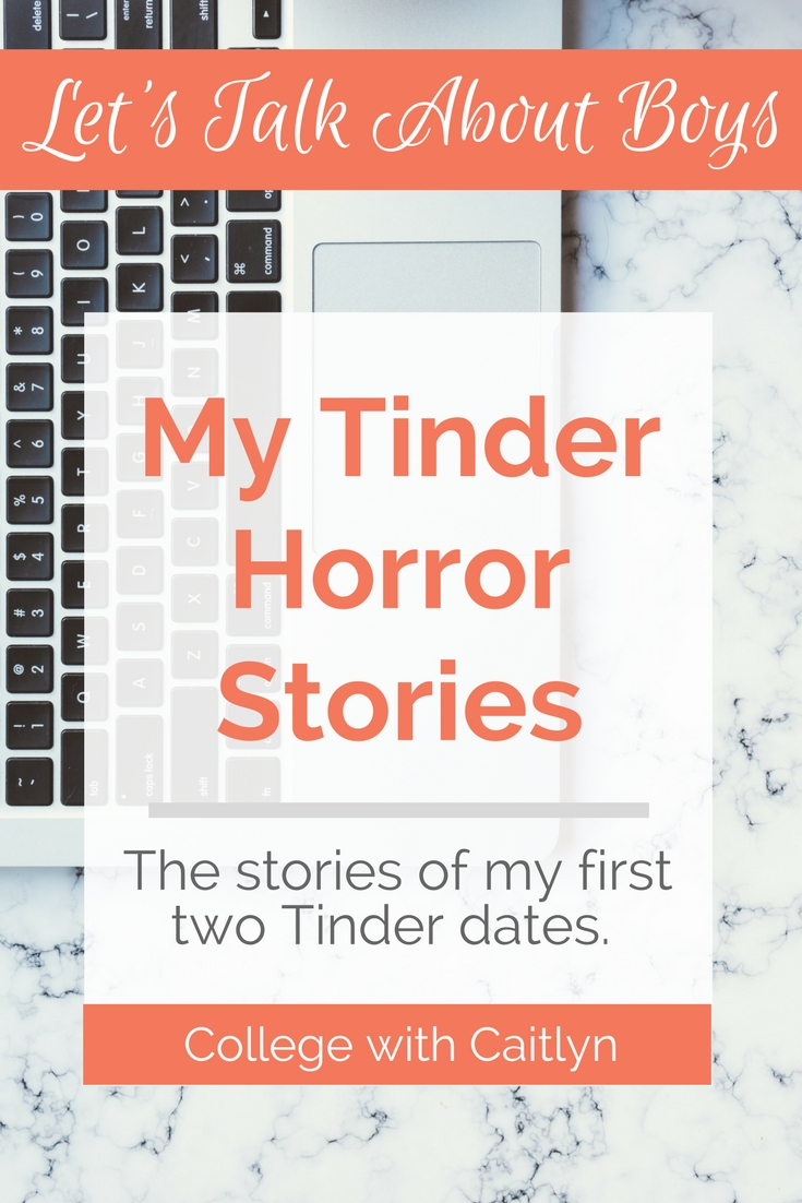 10 Nice First Date Ideas For College Students college with caitlyn my tinder horror stories college with caitlyn 2020