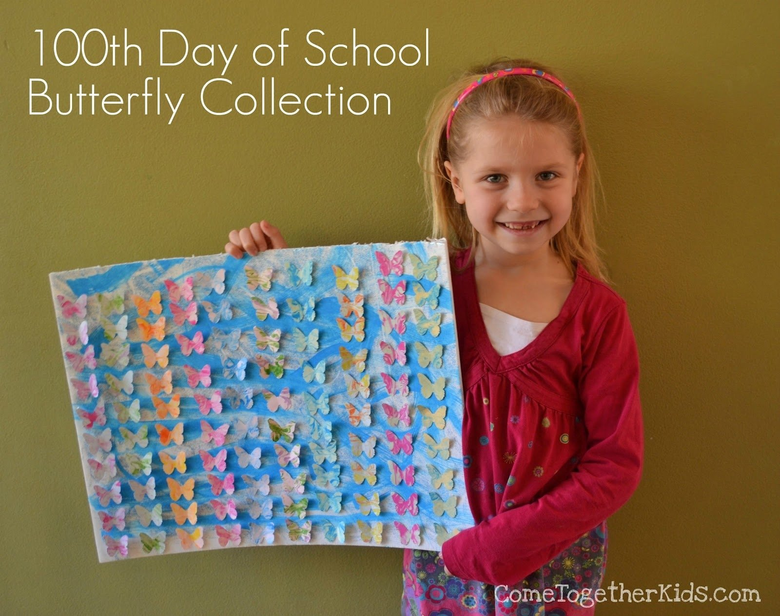 10 Amazing Ideas For The 100Th Day Of School come together kids 100th day of school butterfly collection 2 2021