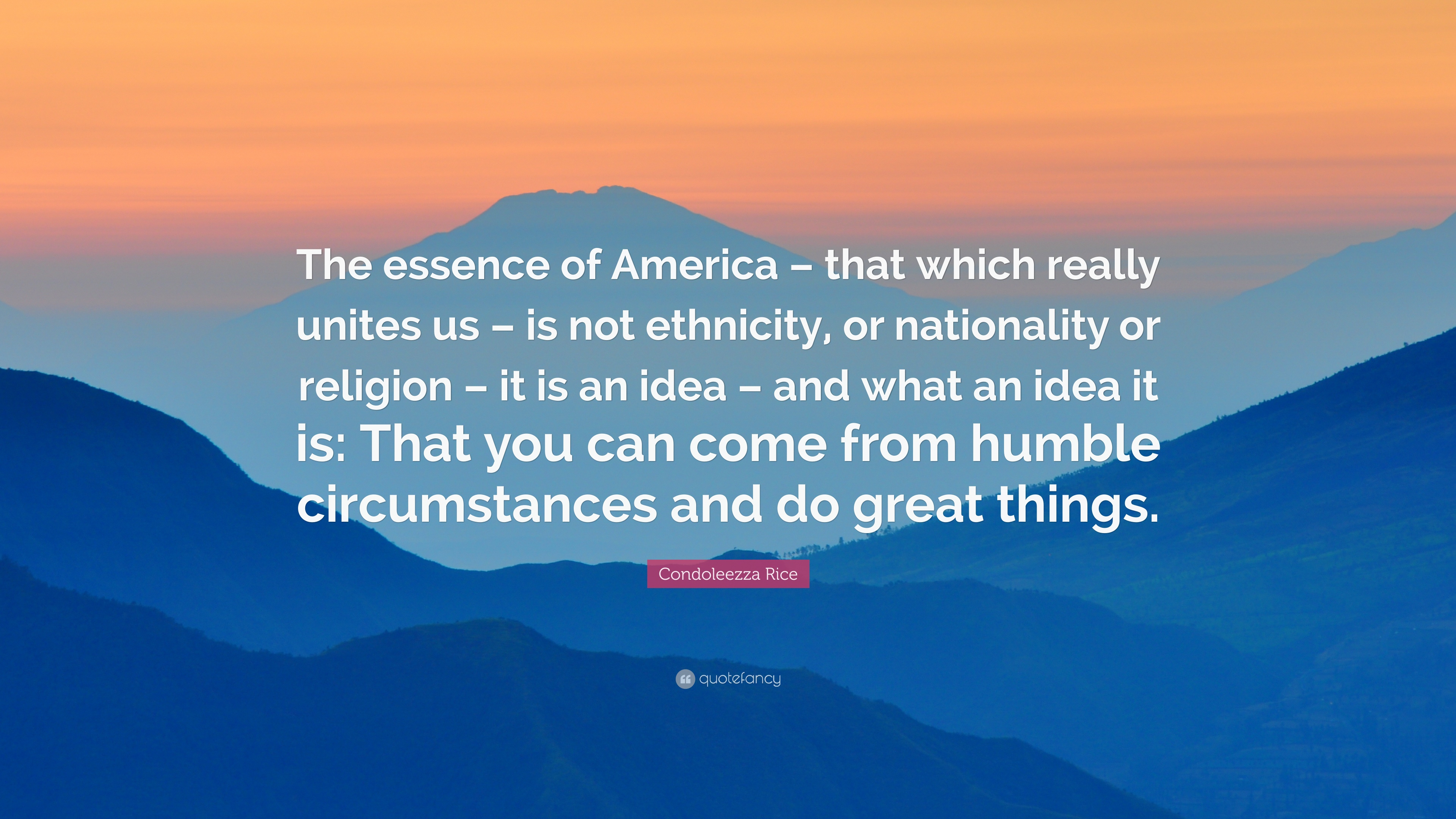 10 Elegant The Idea That Is America condoleezza rice quote the essence of america that which really 2020