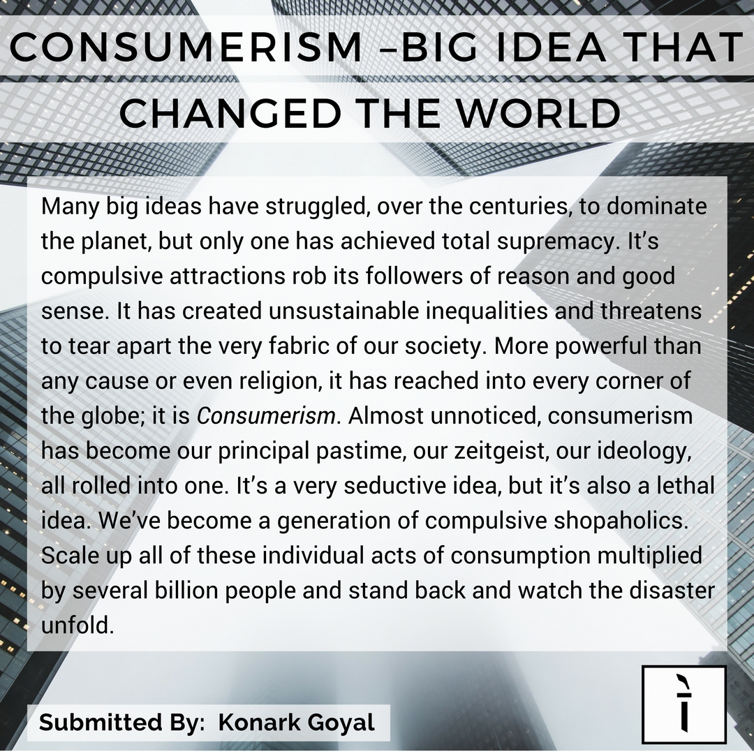 10 Lovely Ideas That Changed The World consumerism big idea that changed the world ideattva