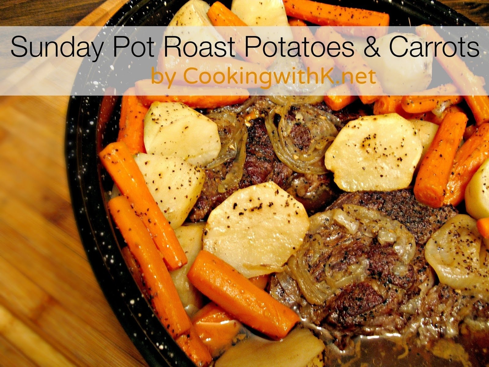 10 Fashionable Sunday Dinner Ideas Soul Food cooking with k sunday pot roast with potatoes and carrots grannys 2020