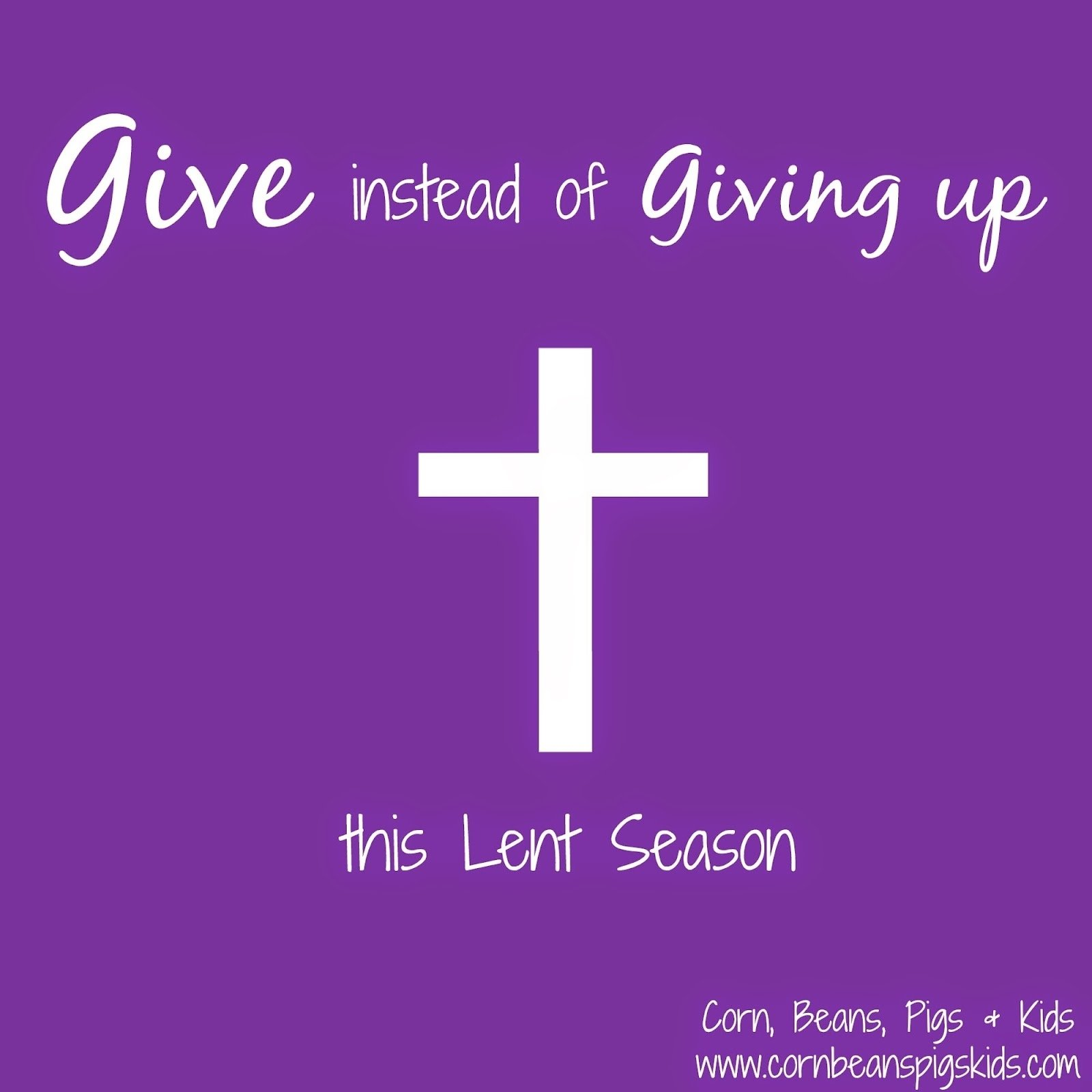 10 Fashionable What To Give Up For Lent Ideas corn beans pigs and kids give instead of giving up this lent 2 2021