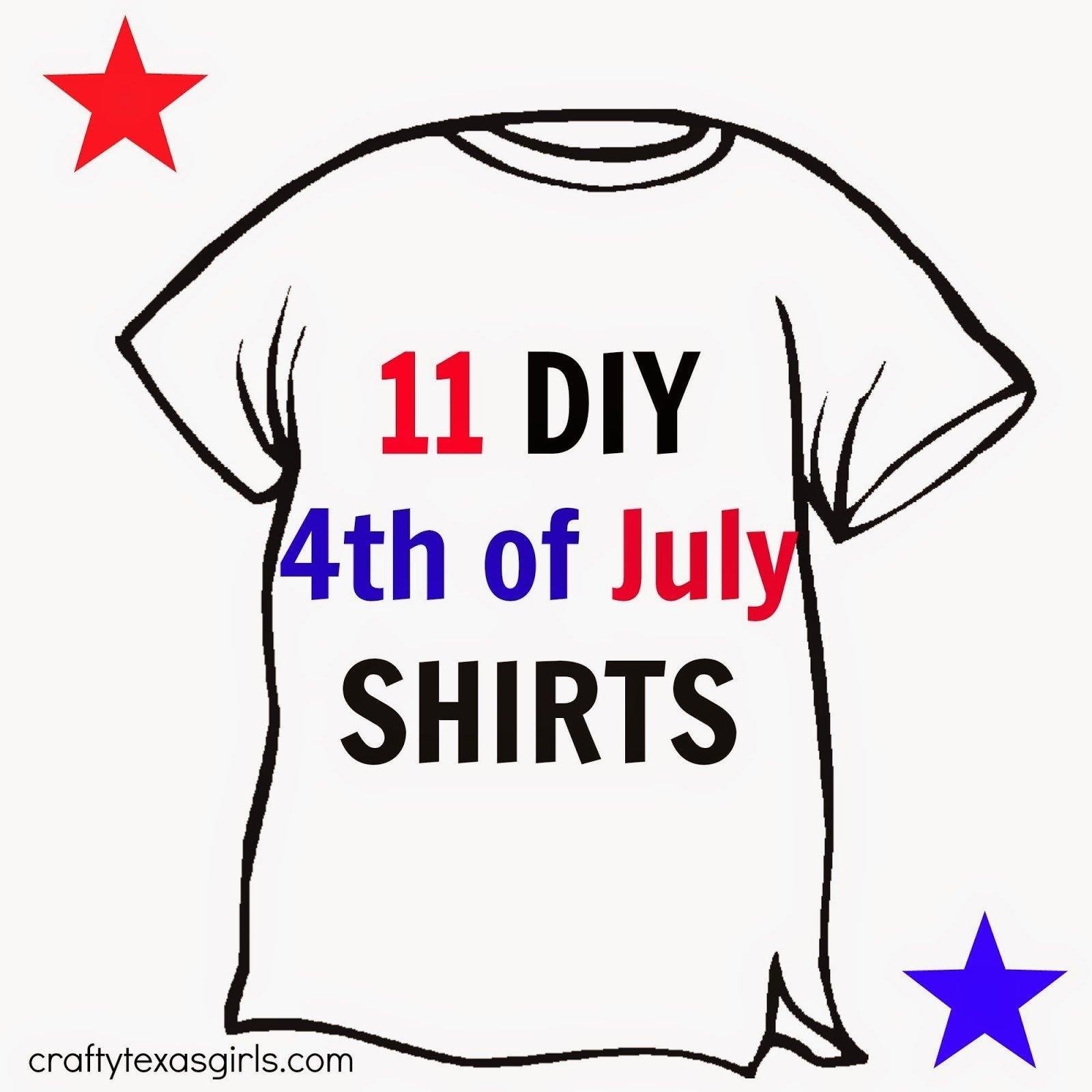 10 Wonderful 4Th Of July T Shirt Ideas crafty texas girls 11 ideas for diy fourth of july shirts 2020