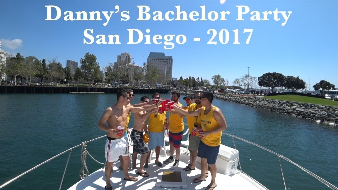 danny's bachelor party - san diego 2017 - youtube