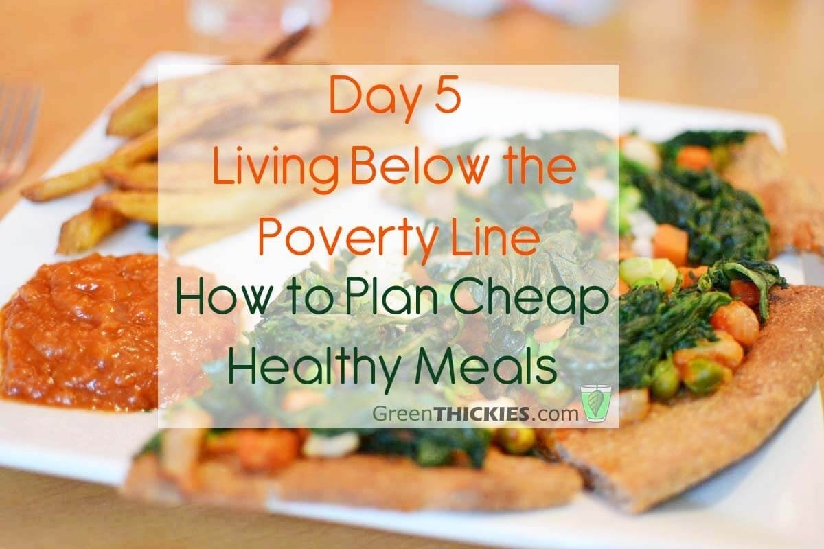 10 Amazing Healthy Meal Ideas On A Budget day 5 living below the line how to plan cheap healthy meals 2020