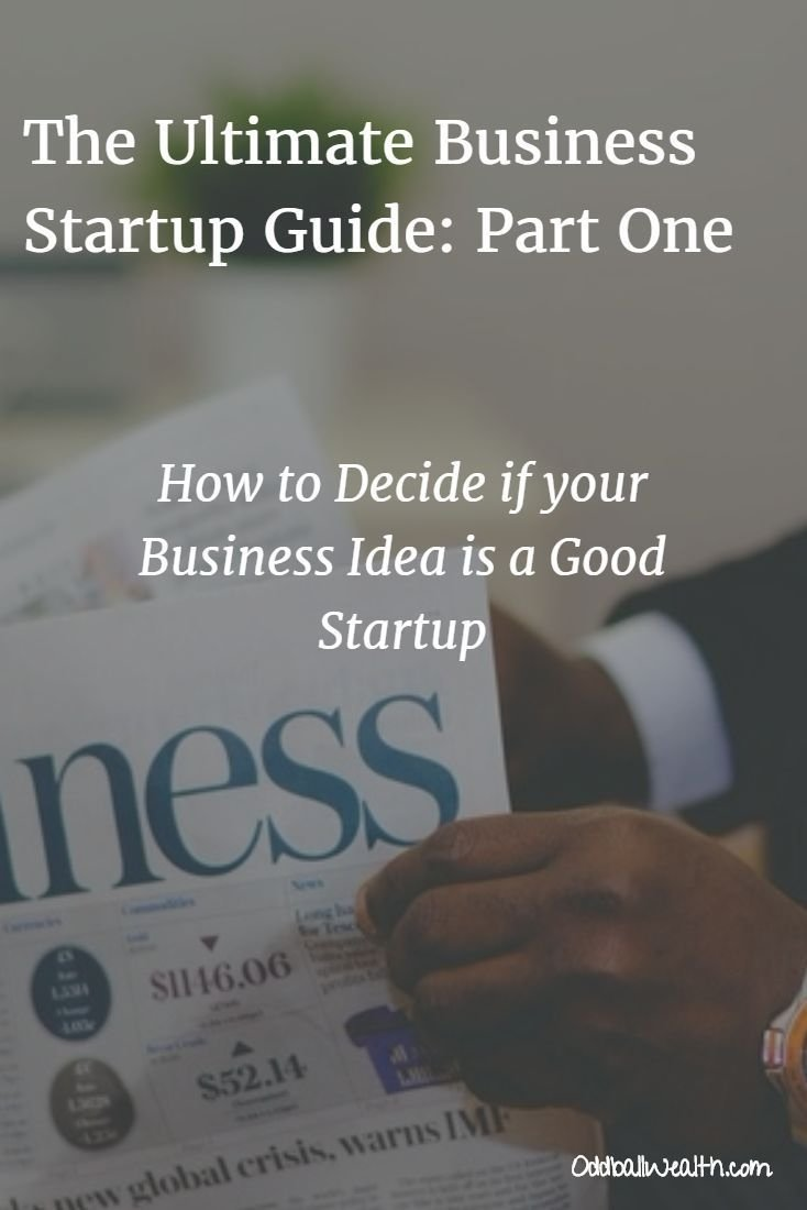deciding if your business idea is a good startup. around 50% of