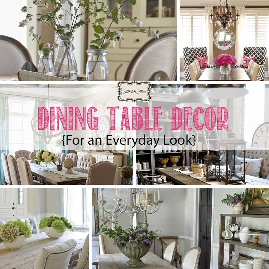 10 Stunning Everyday Kitchen Table Centerpiece Ideas dining table decor for an everyday look tidbitstwine 2020
