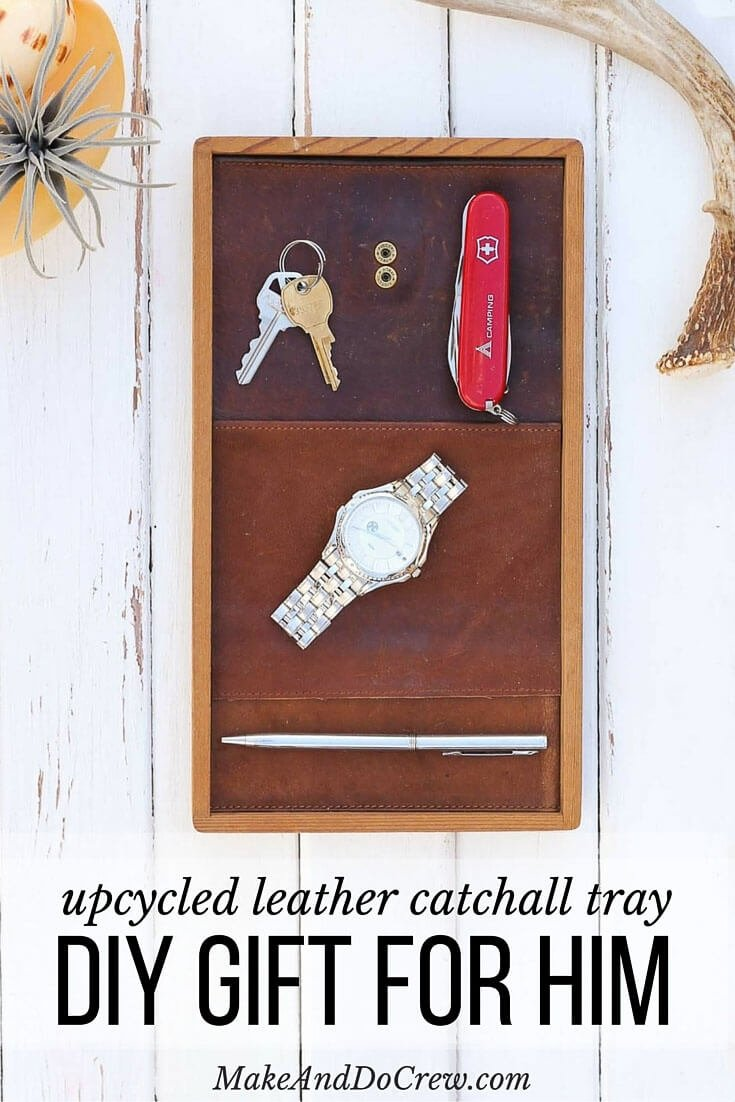 10 Best Inexpensive Anniversary Ideas For Him diy gift for him upcyled leather catchall tray 2020