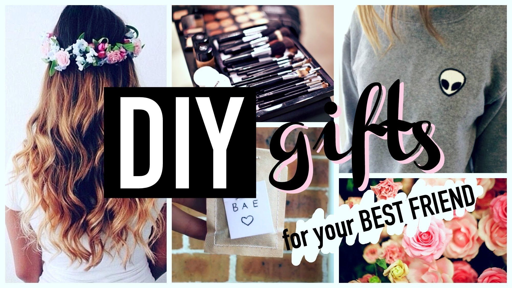 10 Lovely Birthday Gift Ideas For Best Friend Female Diy Teenagers Friends