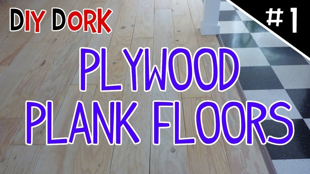 diy low budget plywood plank floors - part 1 of 5 - youtube