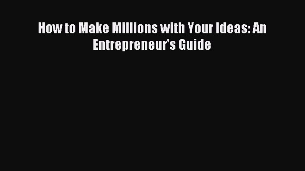 10 Nice How To Make Millions With Your Ideas download how to make millions with your ideas an entrepreneurs 2020