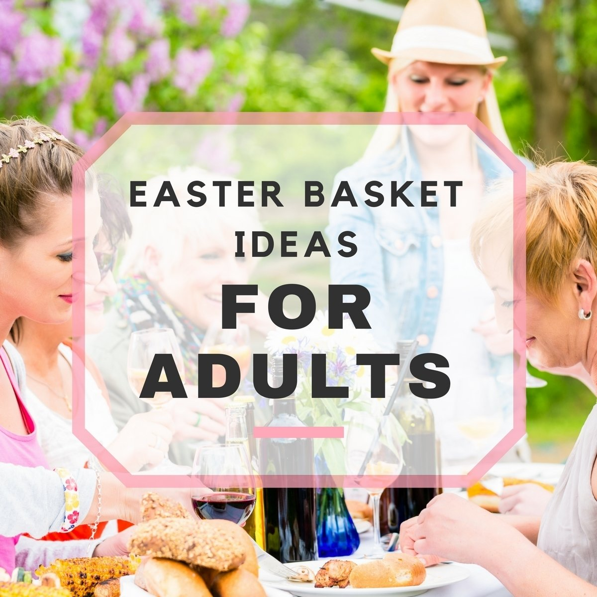 10 Beautiful Easter Baskets Ideas For Adults easter basket ideas for adults 1 2020