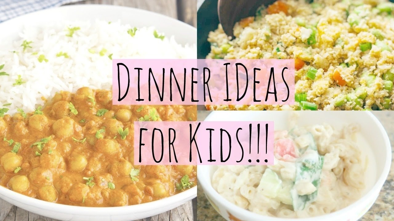 10 Lovable Easy Meal Ideas For Kids easy healthy dinner ideas for kids youtube 5 2020