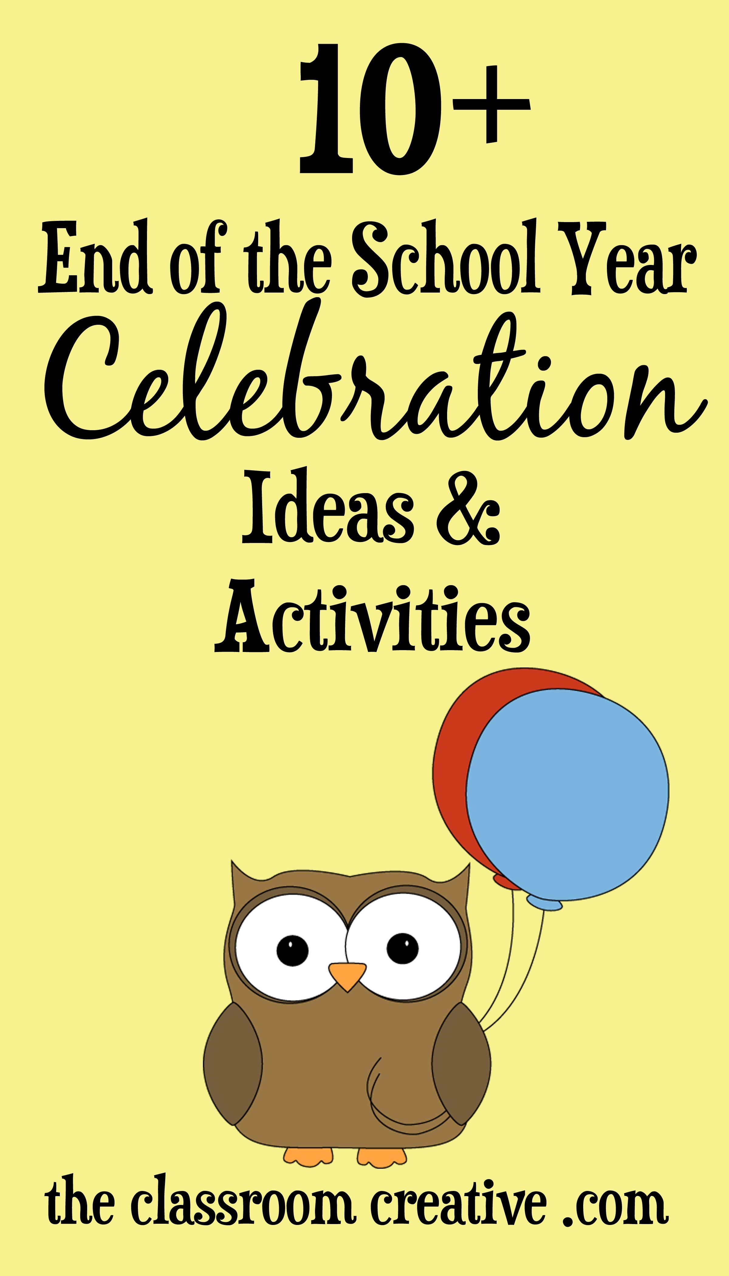 10 Fantastic End Of The Year Party Ideas end of the school year celebration ideas activities 7 2020