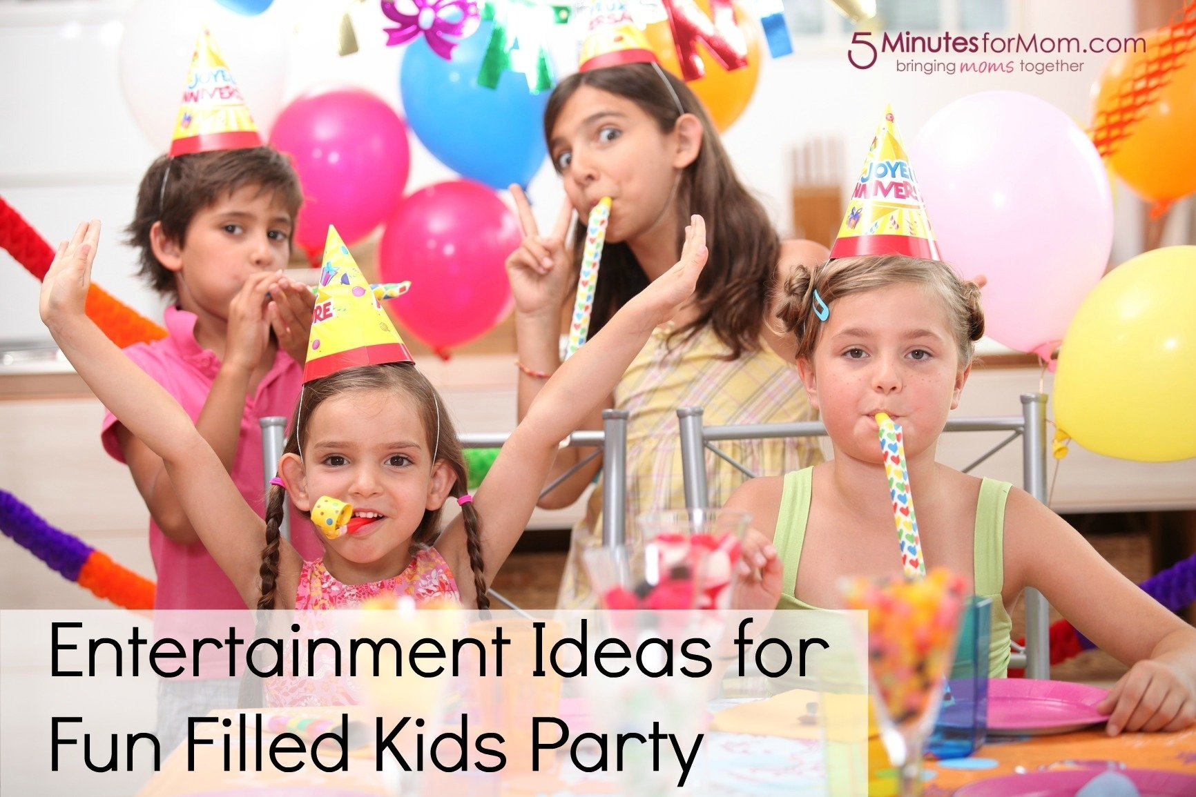 entertainment ideas for fun filled kids party - 5 minutes for mom
