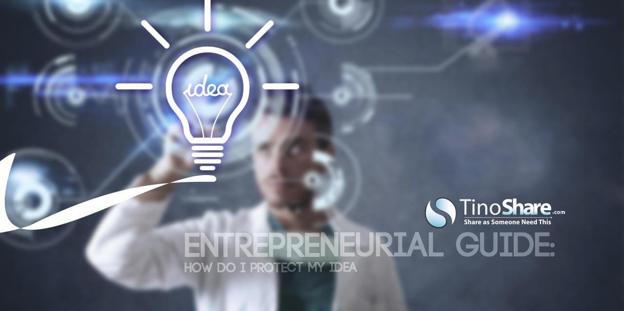 10 Lovely How Do I Protect My Idea entrepreneurial guide how do i protect my idea tinoshare tinoshare 2020