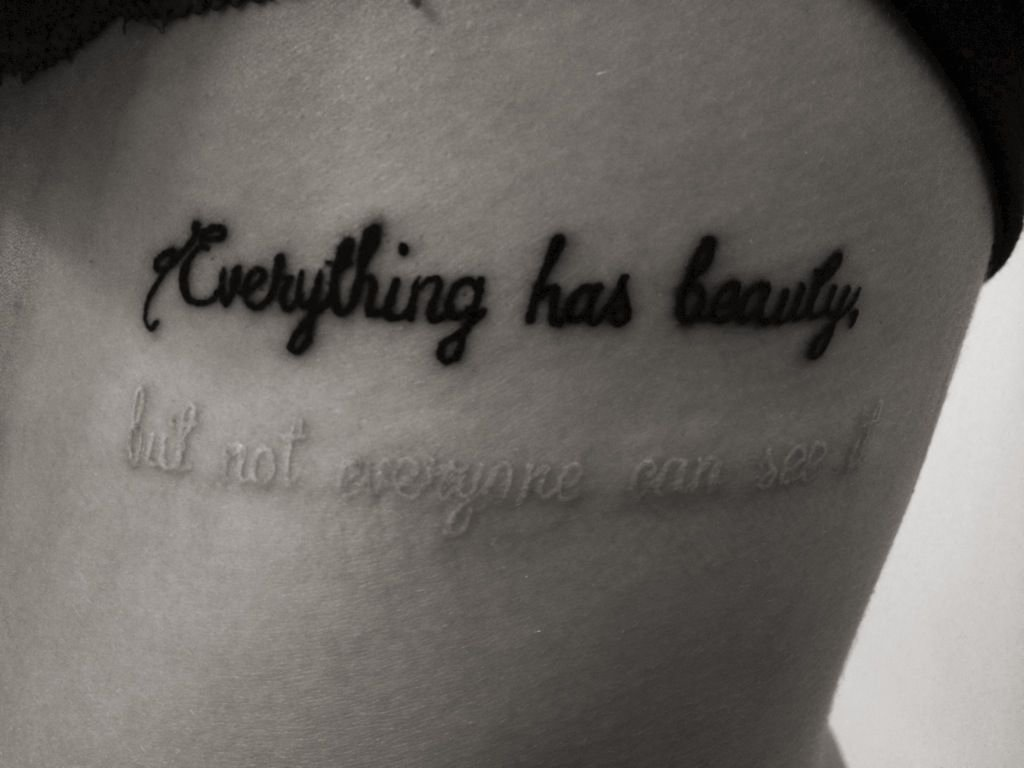 10 Spectacular Tattoo Quote Ideas On Strength everything has beauty but not everyone can see it x black white ink 2020