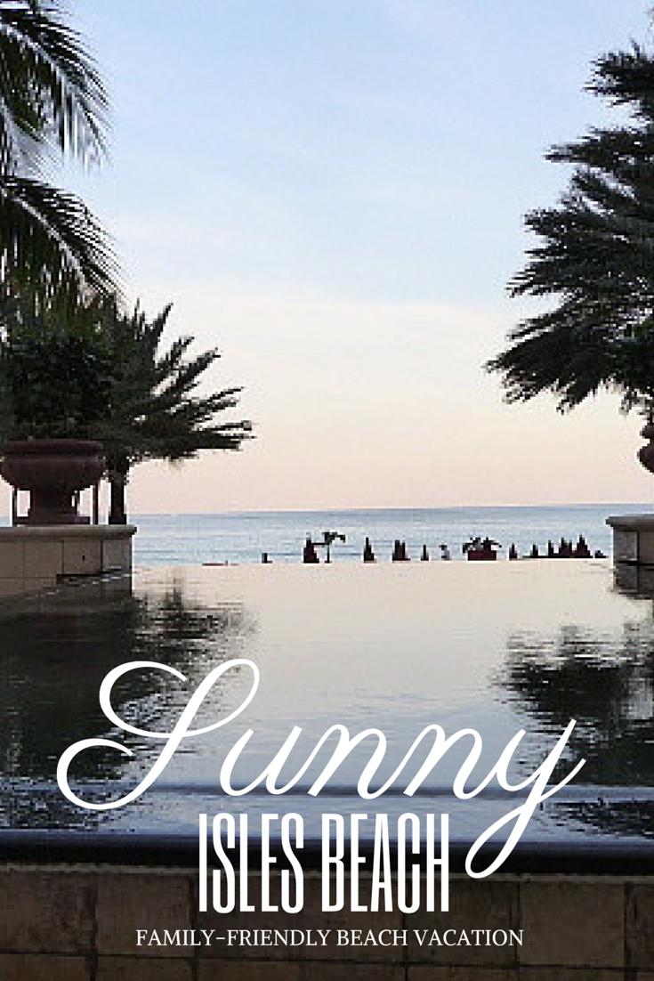 10 Fashionable Family Vacation Ideas In Florida family friendly florida sunny isles beach sunnies beach and vacation 2021