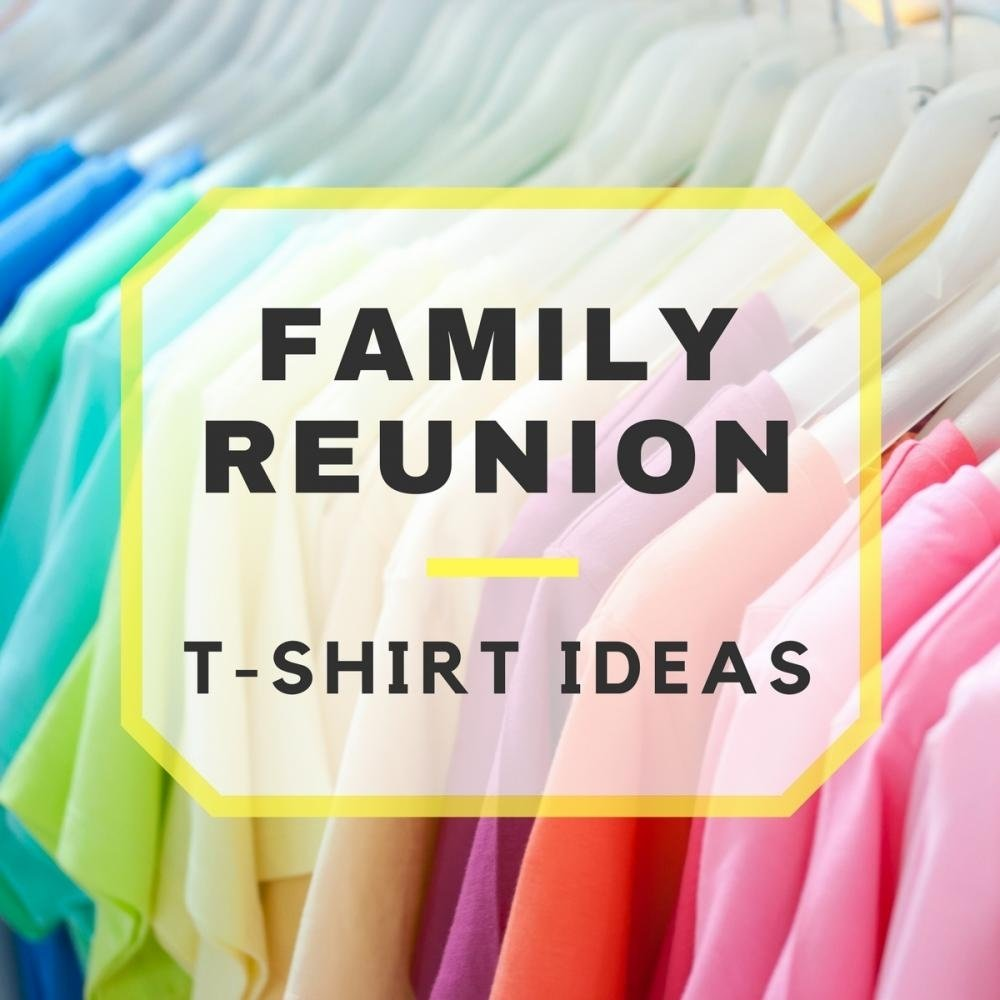 10 Ideal Family Reunion T Shirt Ideas family reunion t shirts apparel