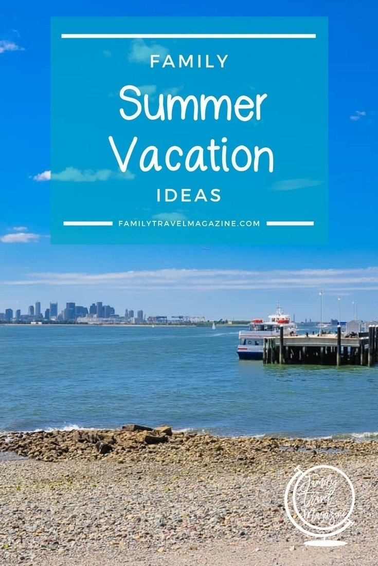 10 Most Popular Summer Vacation Ideas For Families family summer vacation ideas for your next trip family travel magazine