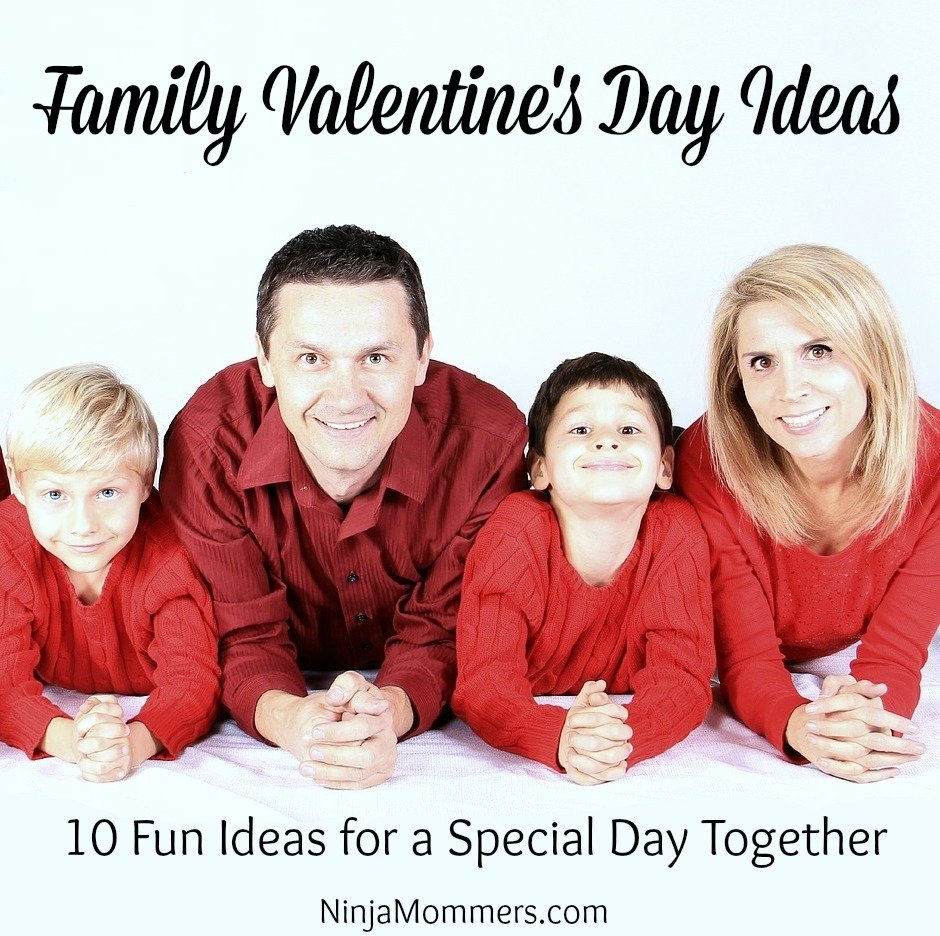 family valentines day ideas for a special day together - ninjamommers